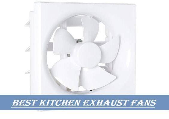 Best Kitchen Exhaust Fans in India