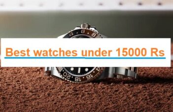 Best Watches Under 15000
