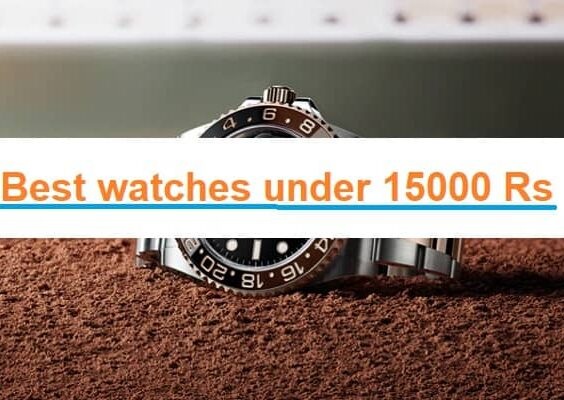 Best Watches Under 15000
