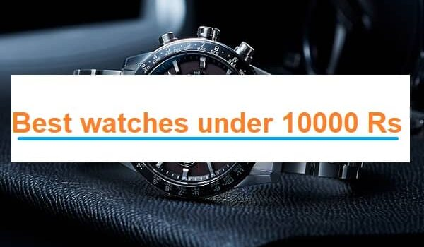 Best watches under 10000