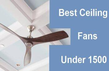 Best Ceiling Fans Under 1500